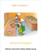 Giulietta Formaggetta - Guai in cucina 1°