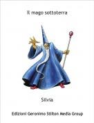 Silvia - Il mago sottoterra