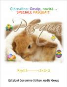 Kry!!!--------<3<3<3 - Giornalino: Gossip, novità...SPECIALE PASQUA!!!