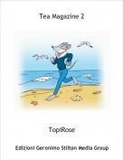 TopiRose - Tea Magazine 2