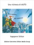 Ingegnere Stilton - Una richiesta di AIUTO