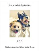 T.C.O - Una amicizia fantastica