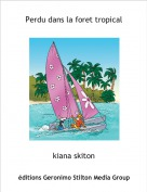 kiana skiton - Perdu dans la foret tropical