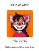 TOPOLINA TINA - IO E LE MIE AMICHE
