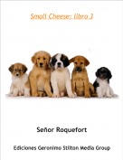 Señor Roquefort - Small Cheese: libro 3