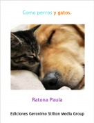 Ratona Paula - Como perros y gatos.