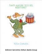 """ROSA CAMUNA - TANTI AUGURI """"ECO DEL RODITORE!"""""""
