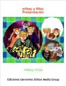 mikey ninja - mikey y Nita:Presentación