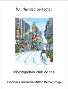 inbestigadora club de tea - !Un Navidad perfecta¡