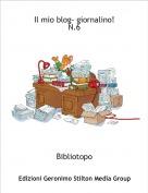 Bibliotopo - Il mio blog- giornalino!N.6