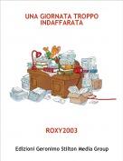 ROXY2003 - UNA GIORNATA TROPPO INDAFFARATA