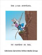 mi  nombre  es  tea. - tea  y sus  aventura.