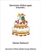 Hanae Hallouch - Geronimo Stilton gaat trouwen.