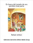 Rafael stilton - En busca del templo de oro perdido 2nda parte
