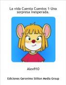 Alex910 - La vida Cuenta Cuentos 1-Una sorpresa inesperada.