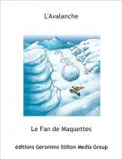 Le Fan de Maquettes - L'Avalanche