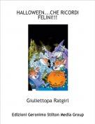 Giuliettopa Ratgirl - HALLOWEEN...CHE RICORDI FELINI!!!