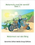 Motormuis van den Berg - Motormuis rond de wereld!Deel 1.