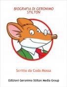 Scritto da Coda Mossa - BIOGRAFIA DI GERONIMO STILTON