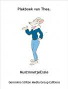 MuizinnetjeEssie - Plakboek van Thea.