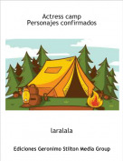 laralala - Actress campPersonajes confirmados