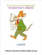 Lola07K - X il concorso di fragolina9: Una giornata in allegria!