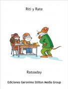 Ratoaday - Riti y Rate
