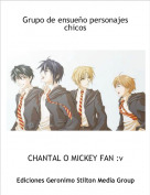 CHANTAL O MICKEY FAN :v - Grupo de ensueño personajes chicos