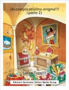 Loren-Topo!!! - Un complicatissimo enigma!!! (parte 2)
