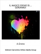 A.Grana - IL MAGICO SOGNO DI...GERONIMO!