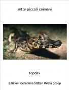 topdav - sette piccoli caimani