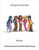 Rariam - Una grave amenaza