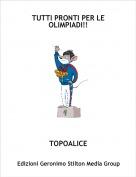 TOPOALICE - TUTTI PRONTI PER LE OLIMPIADI!!
