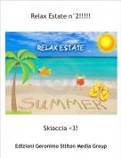 Skiaccia <3! - Relax Estate n°2!!!!!