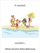 Lucrezia L. - In vacanza!