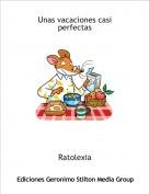 Ratolexia - Unas vacaciones casi perfectas