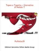 Puffetta39 - Topeo e Topetta + Giornalino di Natale !!