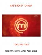 TOPOLINA TINA - MASTERCHEF TOPAZIA