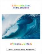 written by Laurina10 - Il libro delle idee! Prima edizione