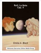 Emma A. Black - Roll: La NotaCap. II