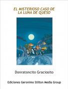 Donratoncito Graciosito - EL MISTERIOSO CASO DE LA LUNA DE QUESO