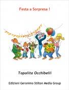 Topolita Occhibelli - Festa a Sorpresa !