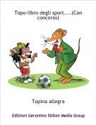 Topina allegra - Topo-libro degli sport....(Con concorso)