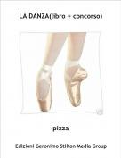 pizza - LA DANZA(libro + concorso)