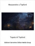 Topolo di Topford - Mezzanotte a Topford