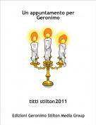 titti stilton2011 - Un appuntamento per Geronimo