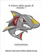 msfumettista - Il mistero dello squalo di metallo 1