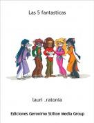 lauri .ratonia - Las 5 fantasticas