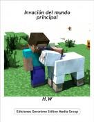 H.W - Invación del mundo principal