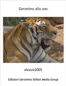 alessio2005 - Geronimo allo zoo